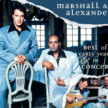 Marshall & Alexander - Best of & In Concert