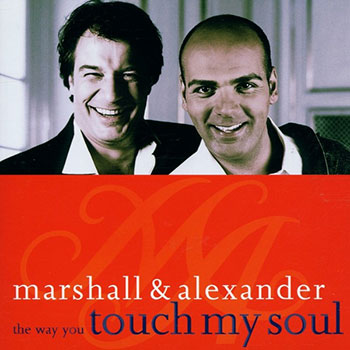 Marshall & Alexander - The way you touch my soul