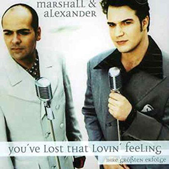 Marshall & Alexander - You've lost that lovin' feeling